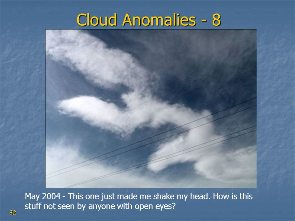 Cloud Anomalies - 8 May 2004 - This one just made me shake my head.