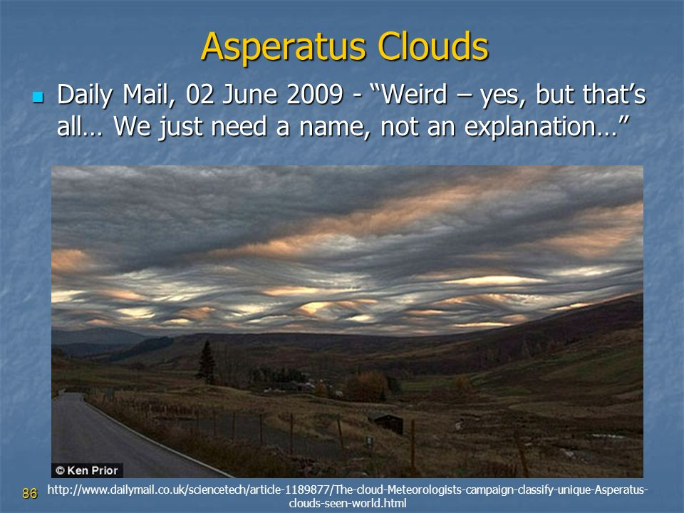Asperatus Clouds Daily Mail, 02 June 2009 - Weird – yes, but that's all… We just need a name, not an explanation…