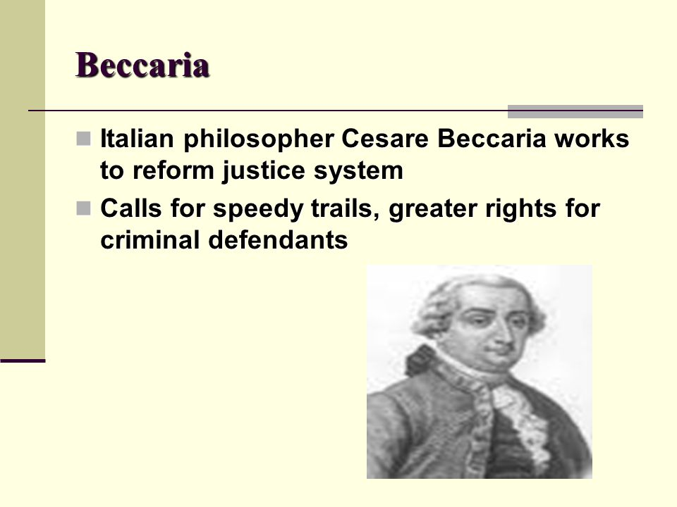Beccaria Italian philosopher Cesare Beccaria works to reform justice system.