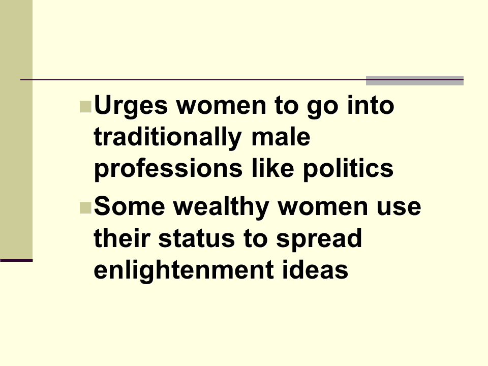 Urges women to go into traditionally male professions like politics