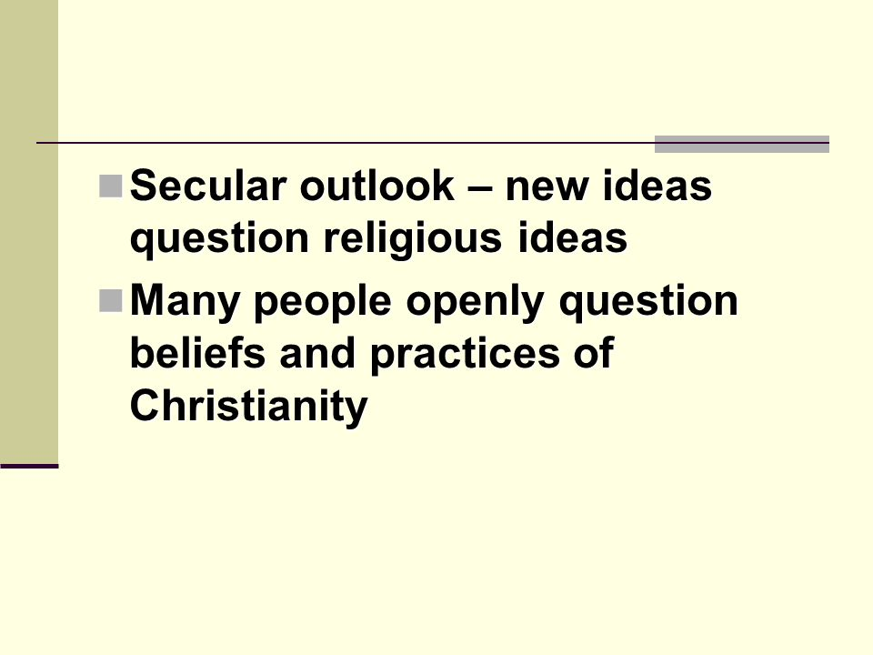 Secular outlook – new ideas question religious ideas