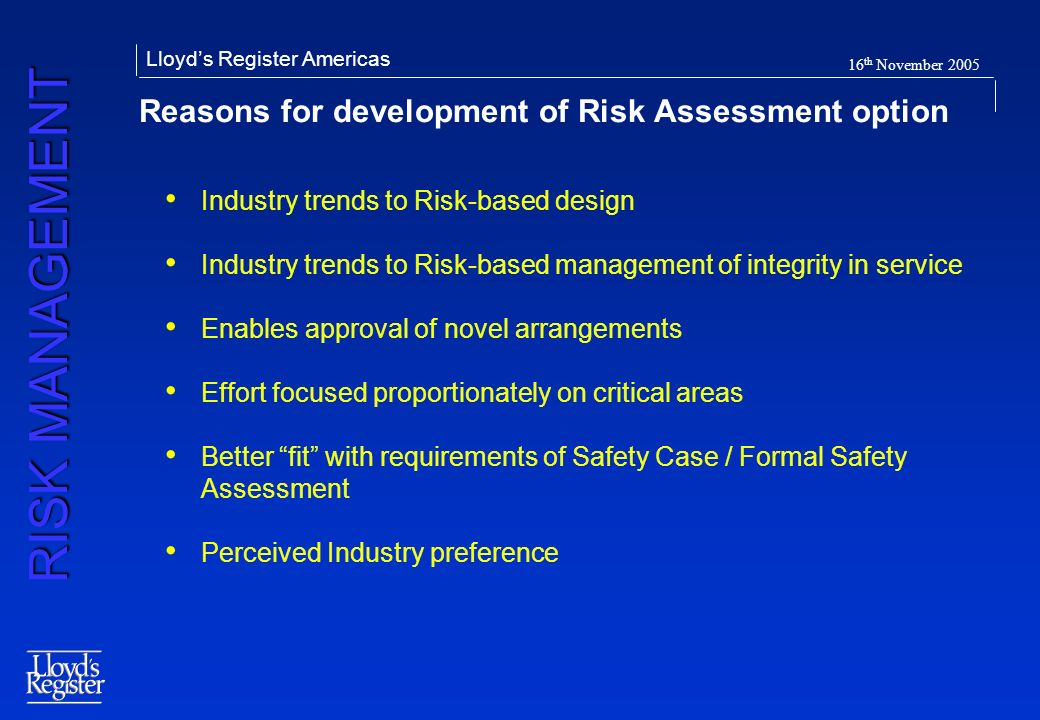Reasons for development of Risk Assessment option