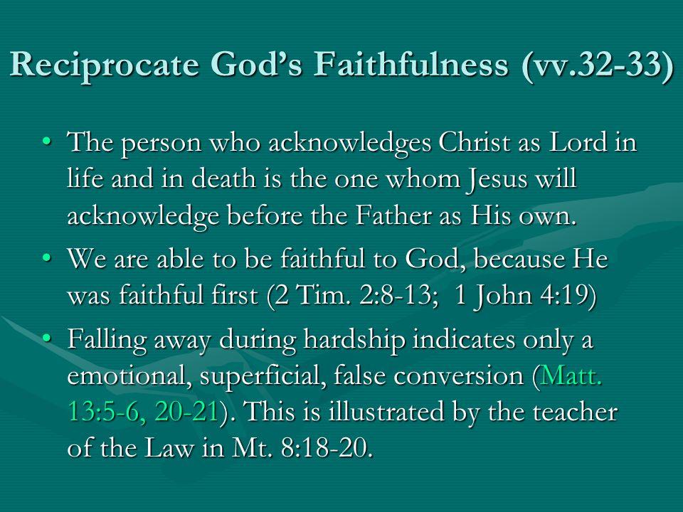 Reciprocate God's Faithfulness (vv.32-33)