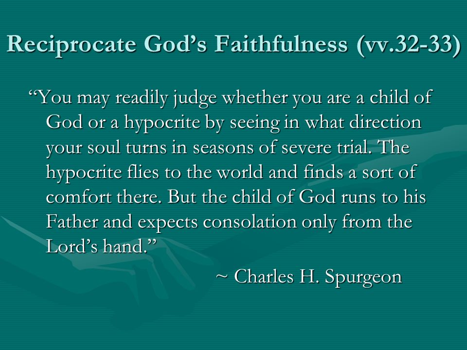 Reciprocate God's Faithfulness (vv.32-33)