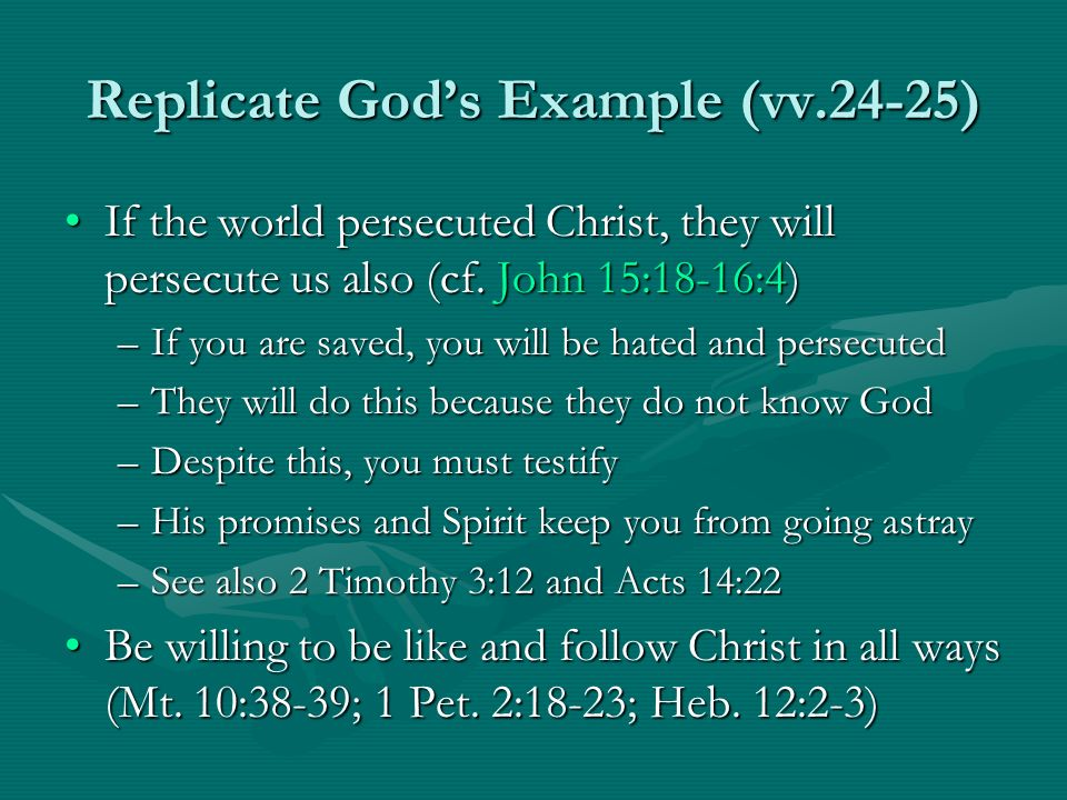 Replicate God's Example (vv.24-25)