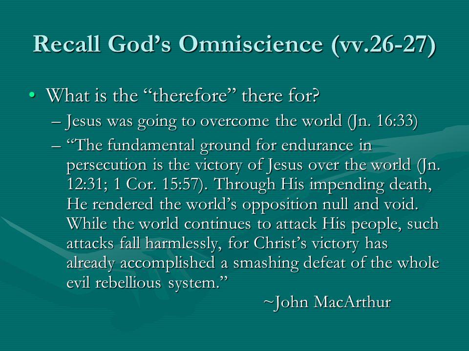 Recall God's Omniscience (vv.26-27)