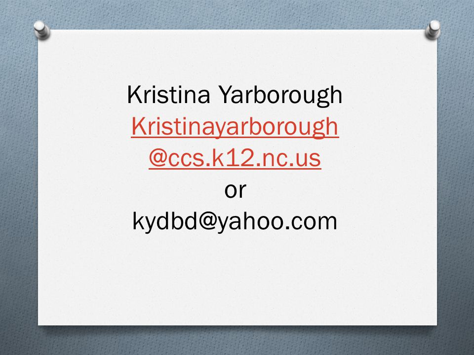 Kristina Yarborough Kristinayarborough. @ccs.k12.nc.us.