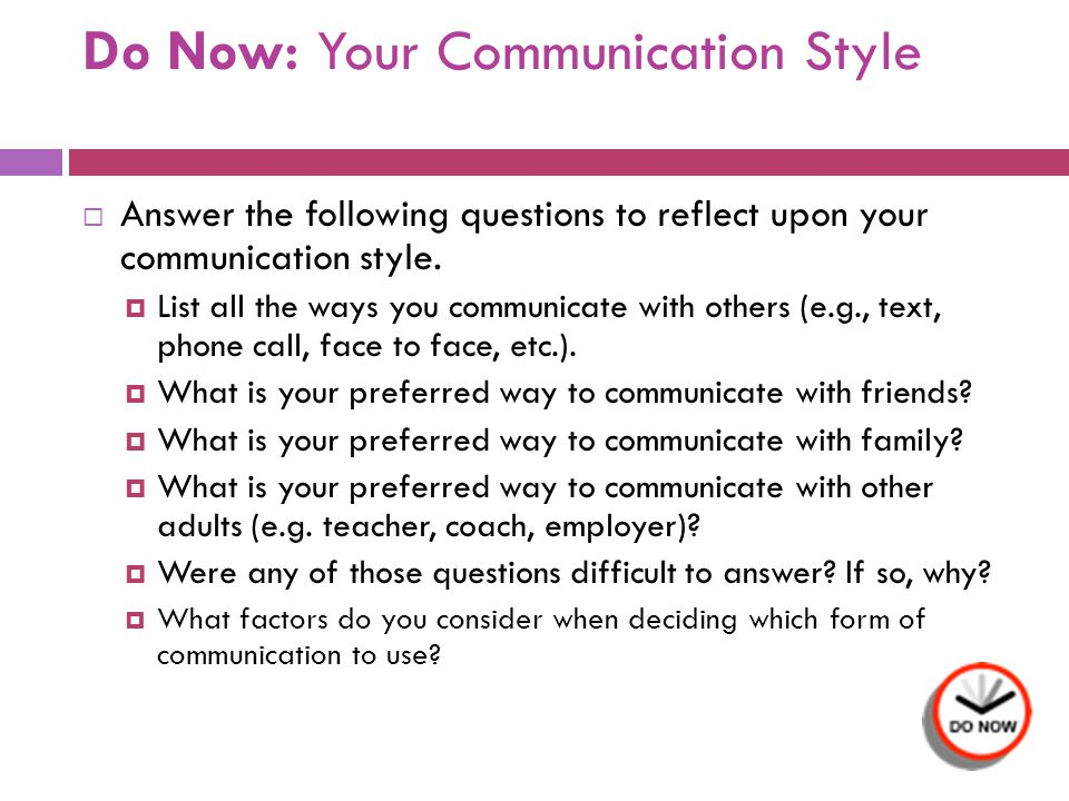 Do Now: Your Communication Style