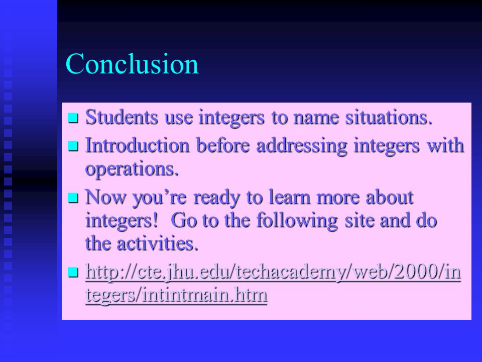 Conclusion Students use integers to name situations.