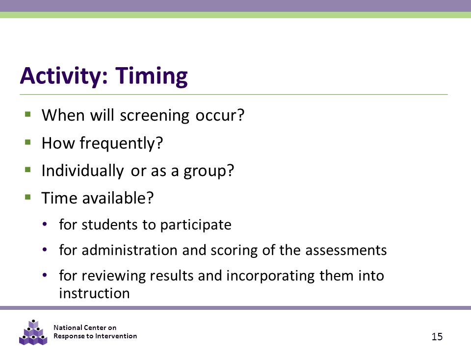 Activity: Timing When will screening occur How frequently