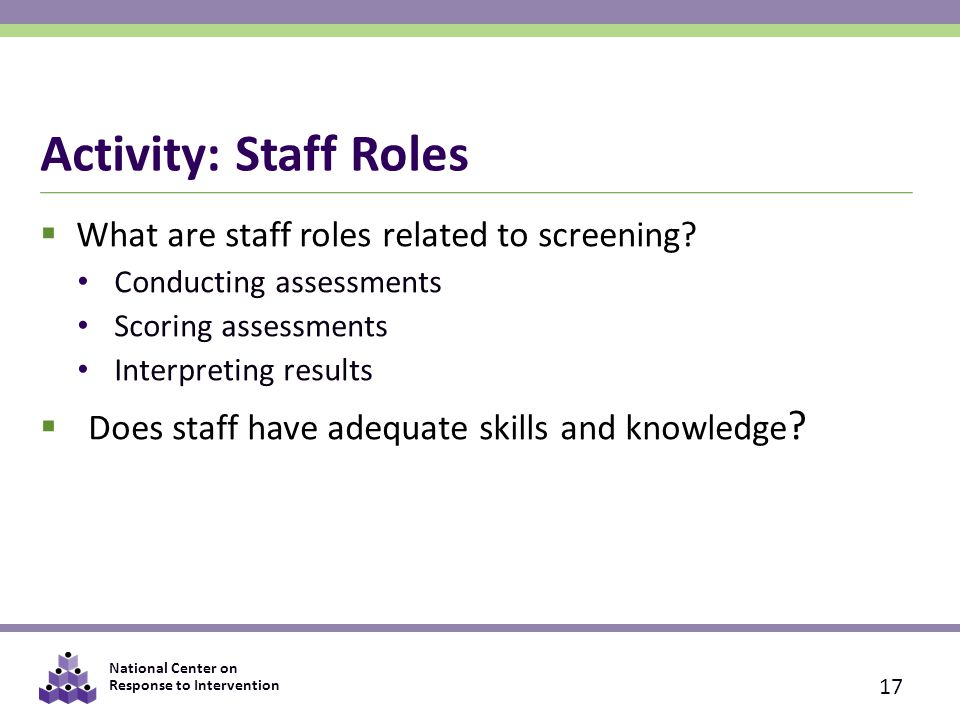 Activity: Staff Roles What are staff roles related to screening