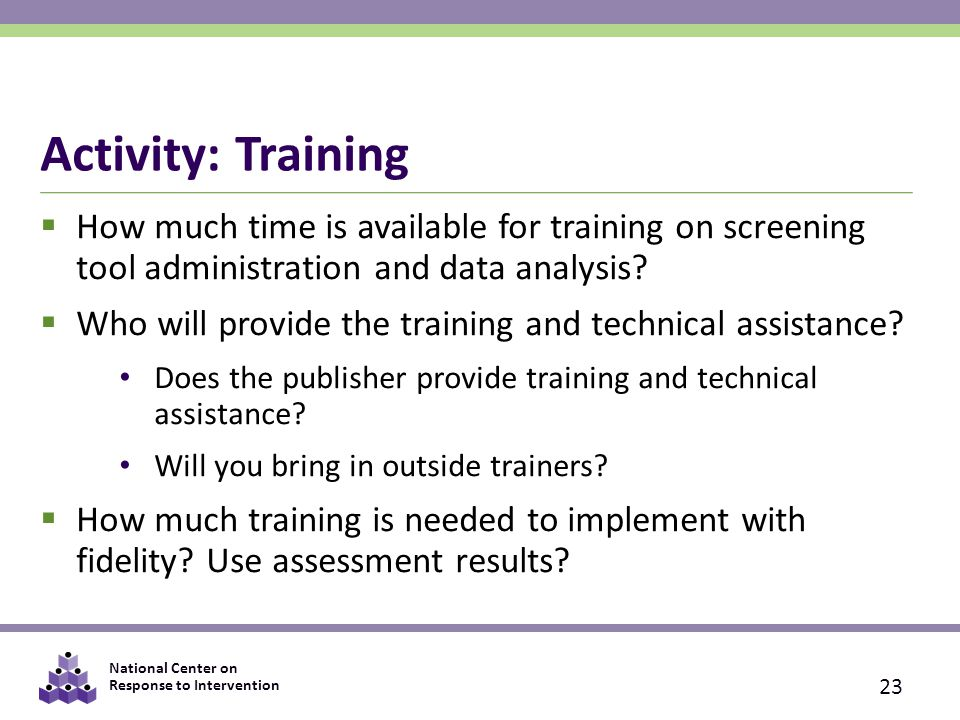 Activity: Training How much time is available for training on screening tool administration and data analysis