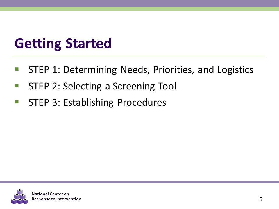 Getting Started STEP 1: Determining Needs, Priorities, and Logistics