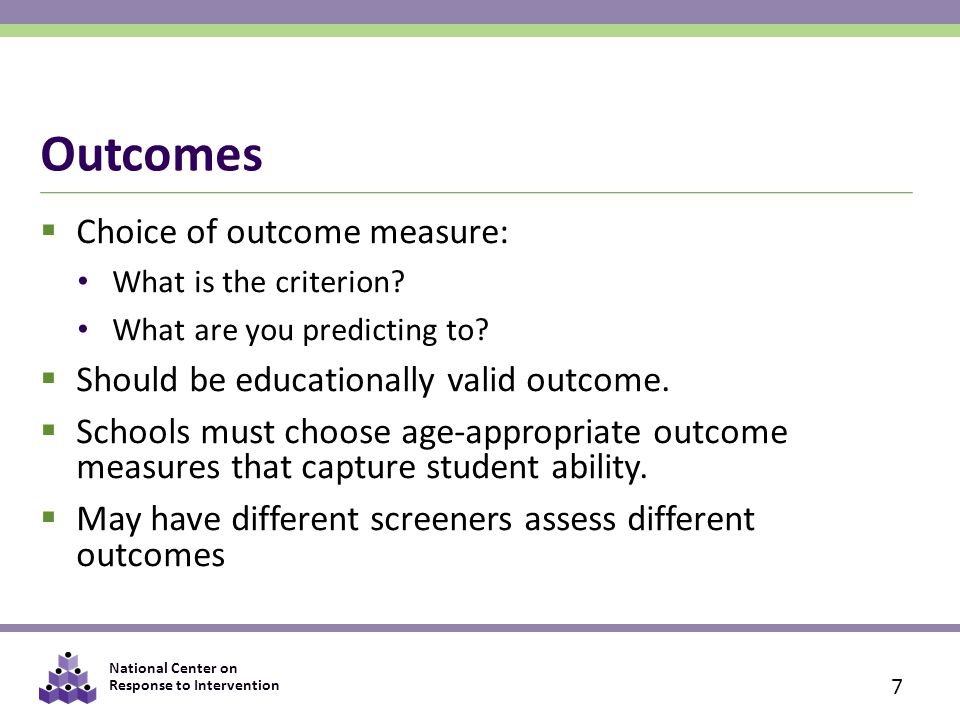 Outcomes Choice of outcome measure: