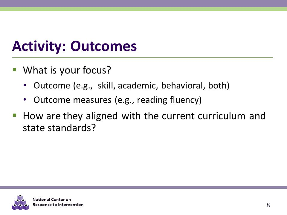 Activity: Outcomes What is your focus