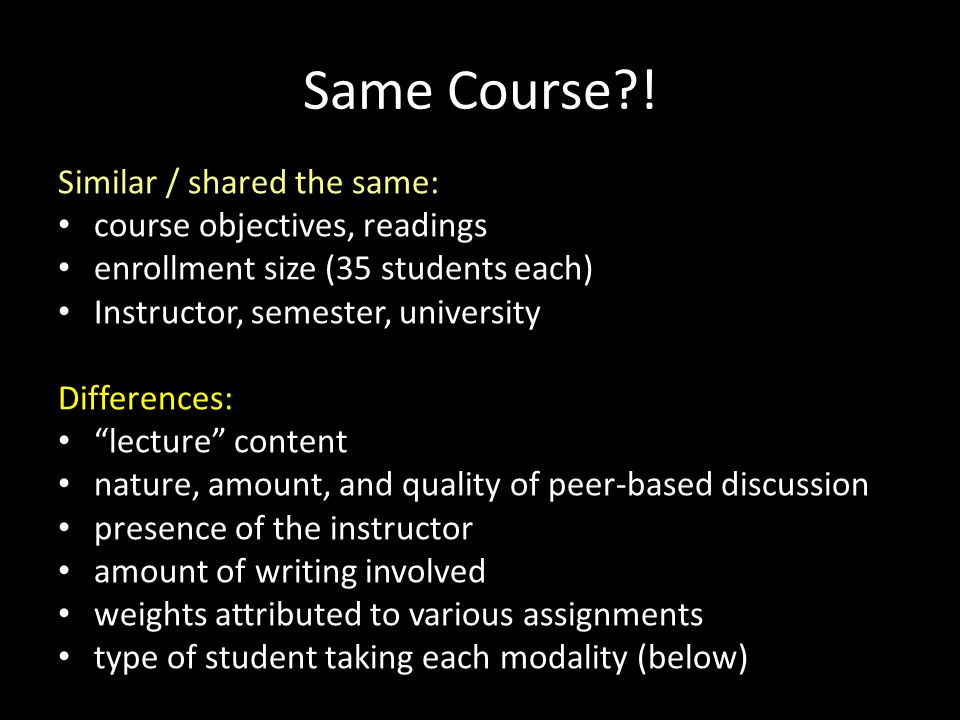 Same Course ! Similar / shared the same: course objectives, readings