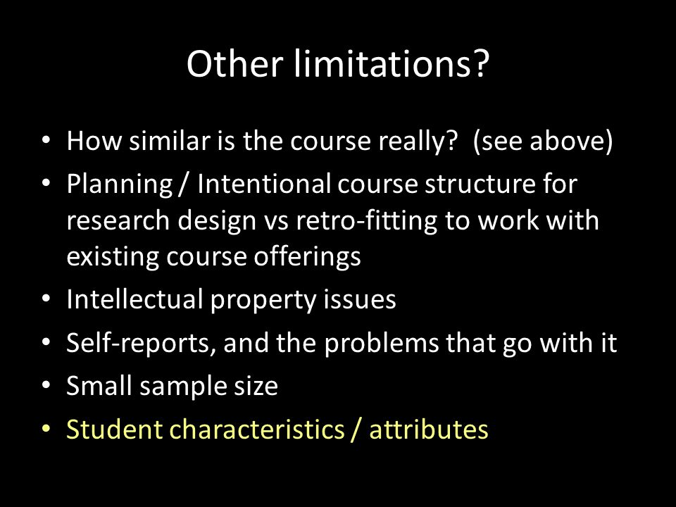 Other limitations How similar is the course really (see above)