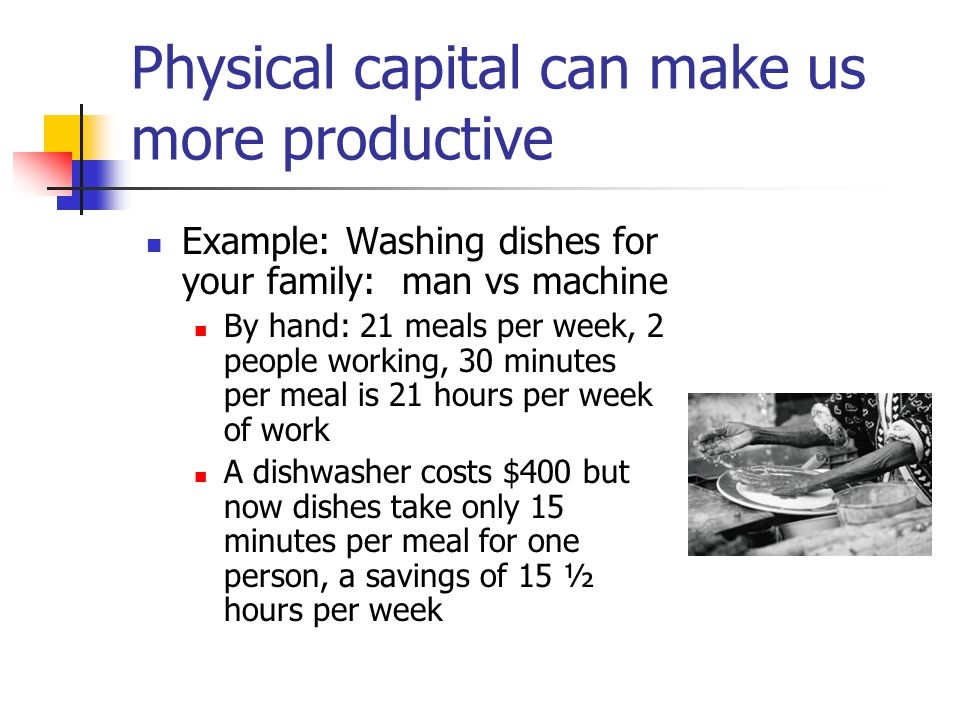Physical capital can make us more productive