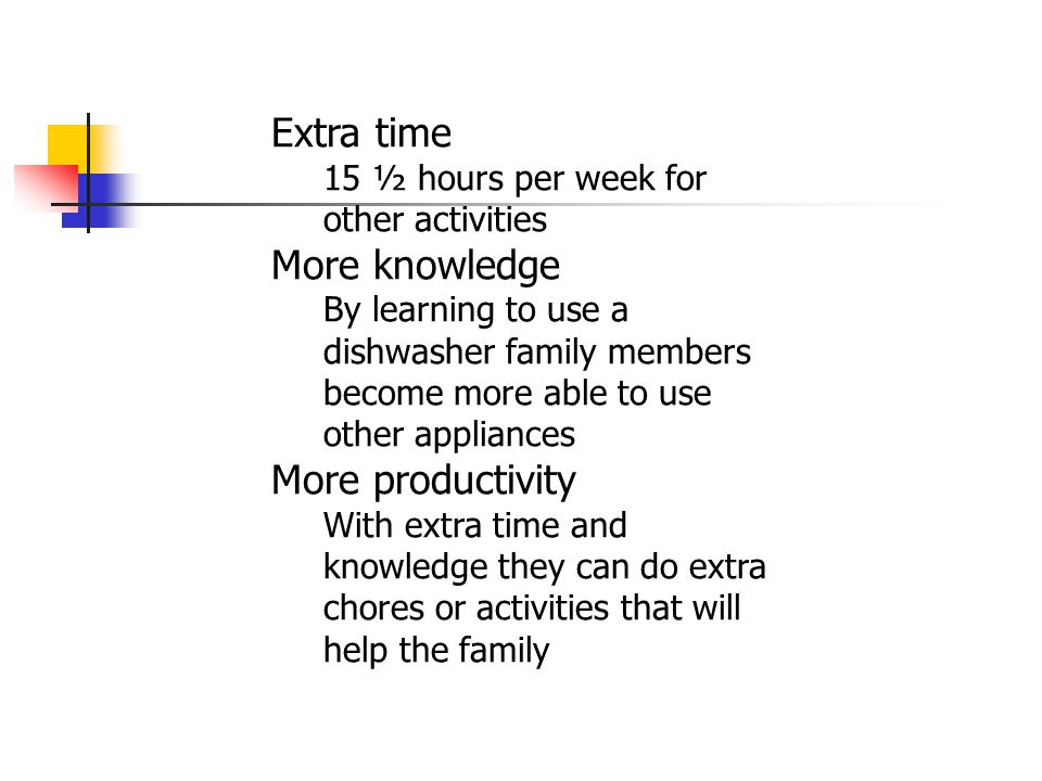 Extra time More knowledge More productivity