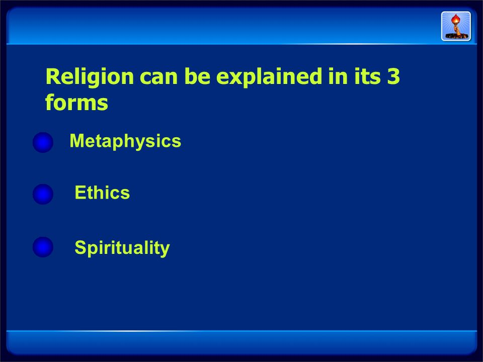 Religion can be explained in its 3 forms