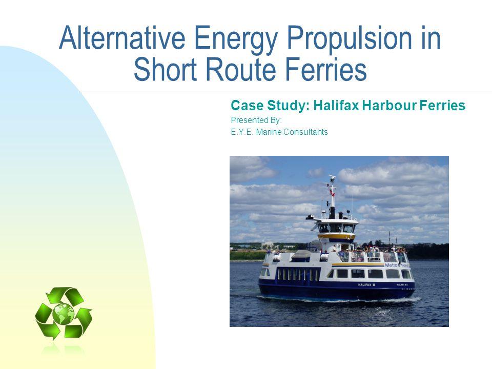 Alternative Energy Propulsion in Short Route Ferries