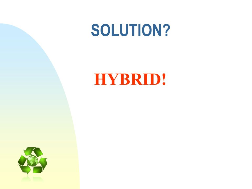 SOLUTION HYBRID! So what is the solution Hybrid or Diesel electric