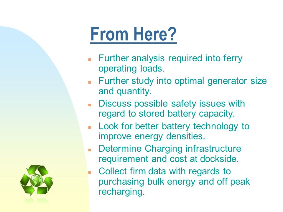 From Here Further analysis required into ferry operating loads.