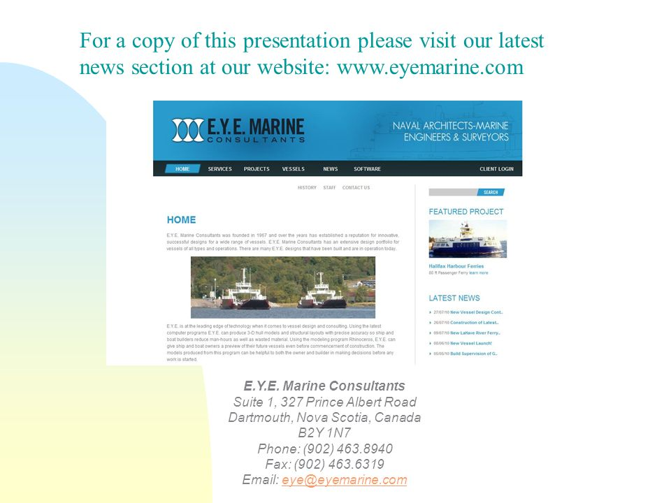For a copy of this presentation please visit our latest news section at our website: www.eyemarine.com