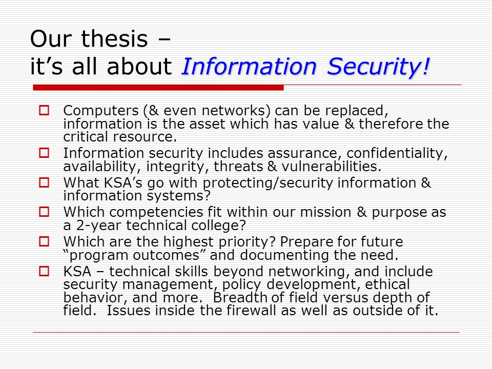 Our thesis – it's all about Information Security!