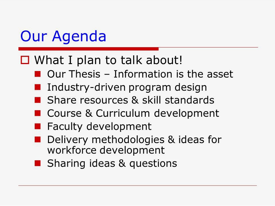 Our Agenda What I plan to talk about!