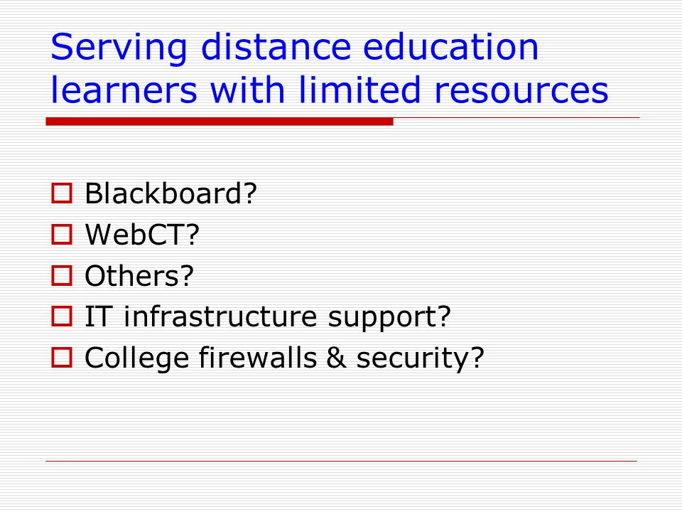 Serving distance education learners with limited resources