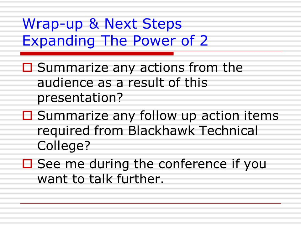 Wrap-up & Next Steps Expanding The Power of 2
