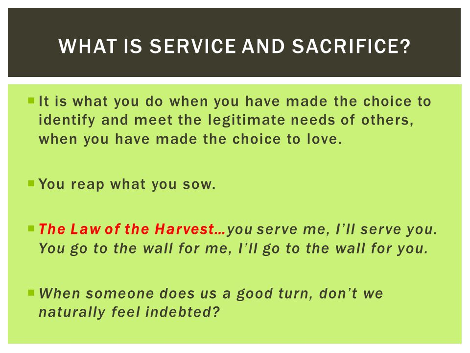 What is service and sacrifice