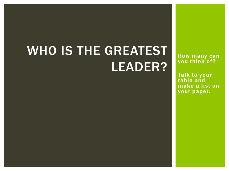 Who is the greatest leader