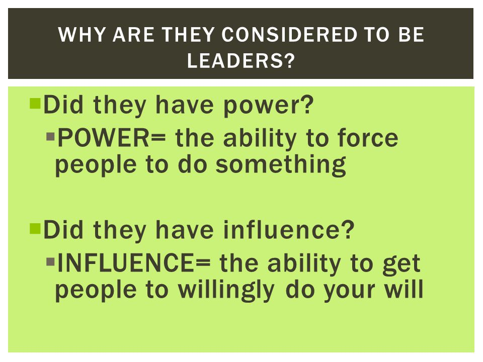 Why are they considered to be leaders