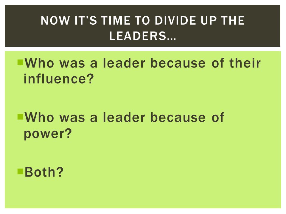 Now it's time to divide up the leaders…