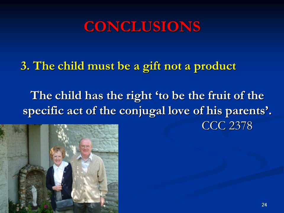 CONCLUSIONS 3. The child must be a gift not a product