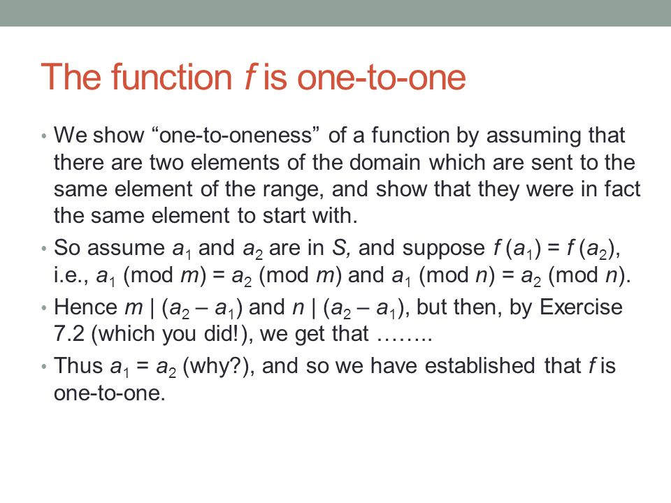 The function f is one-to-one