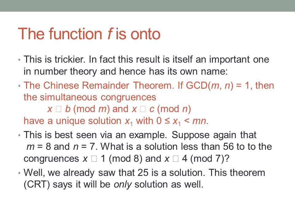 The function f is onto This is trickier. In fact this result is itself an important one in number theory and hence has its own name: