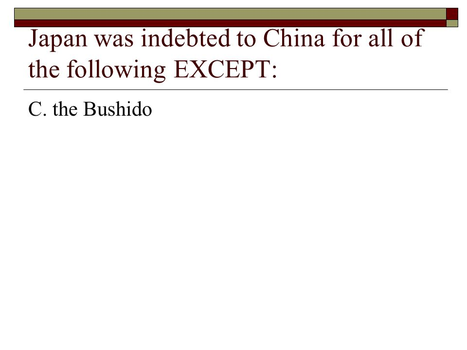 Japan was indebted to China for all of the following EXCEPT: