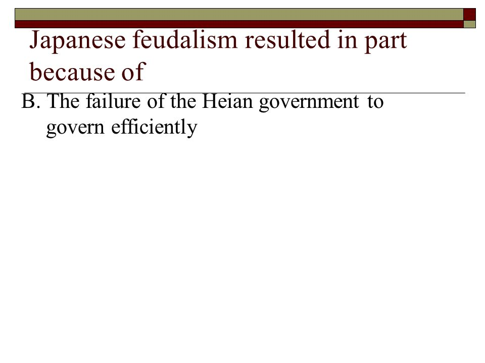 Japanese feudalism resulted in part because of