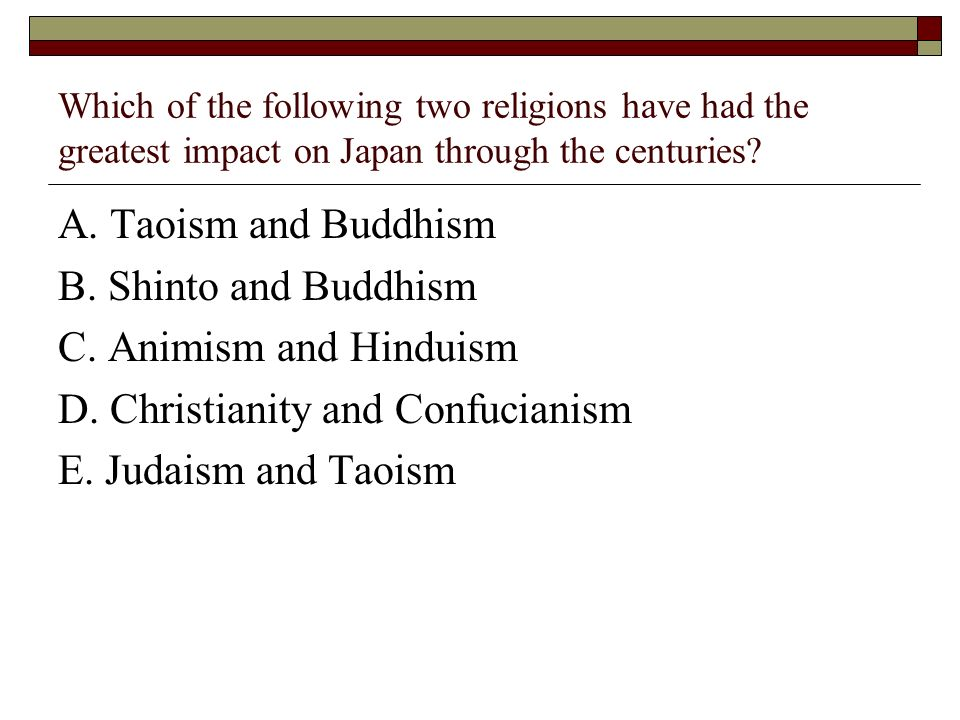 D. Christianity and Confucianism E. Judaism and Taoism