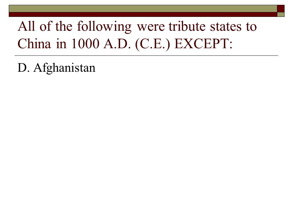 All of the following were tribute states to China in 1000 A. D. (C. E
