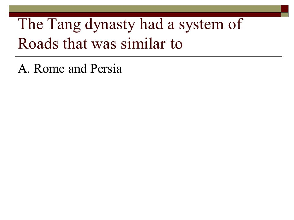 The Tang dynasty had a system of Roads that was similar to