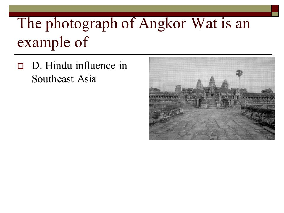 The photograph of Angkor Wat is an example of