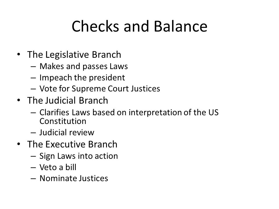 Checks and Balance The Legislative Branch The Judicial Branch
