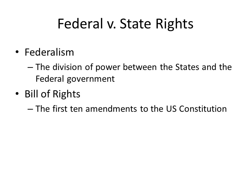 Federal v. State Rights Federalism Bill of Rights