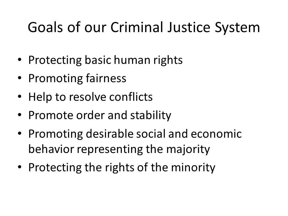 Goals of our Criminal Justice System