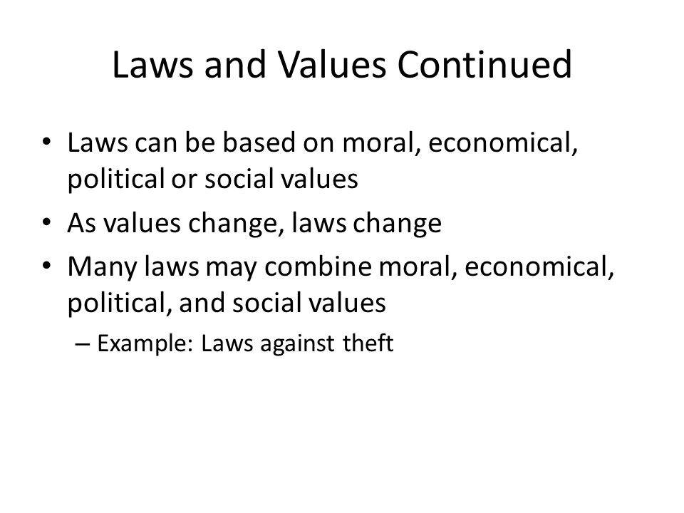 Laws and Values Continued