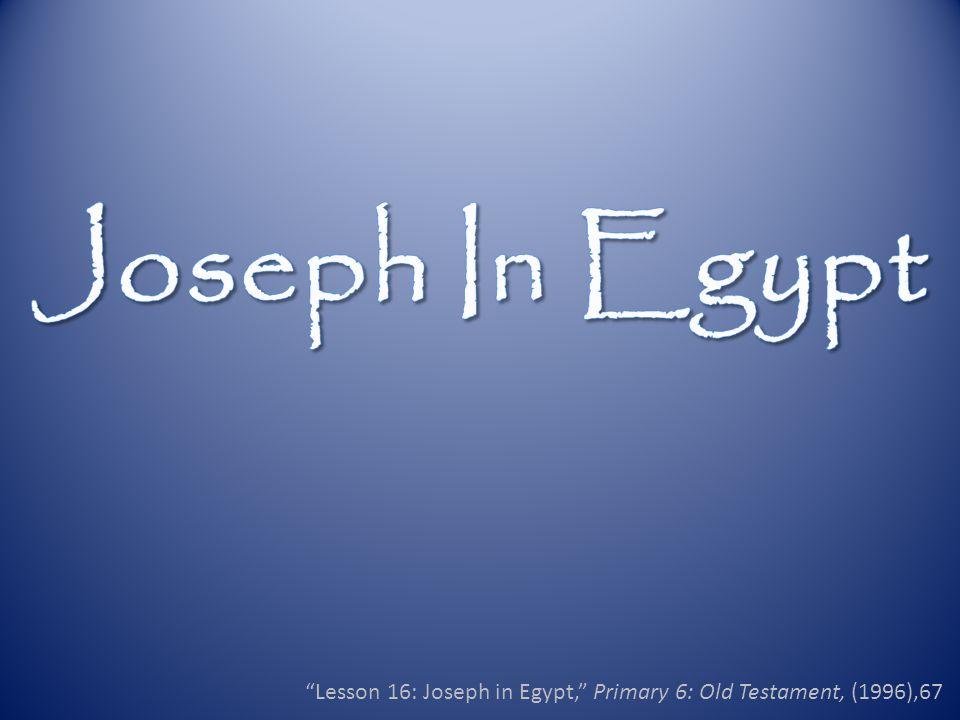 Lesson 16: Joseph in Egypt, Primary 6: Old Testament, (1996),67